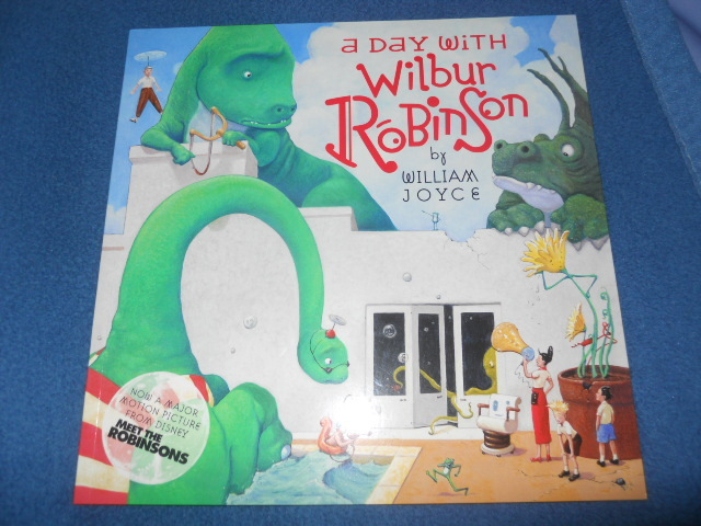 a day with the robinsons  - A Day With Wilbur Robinson