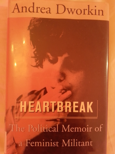 andrea dworkin heartbreak