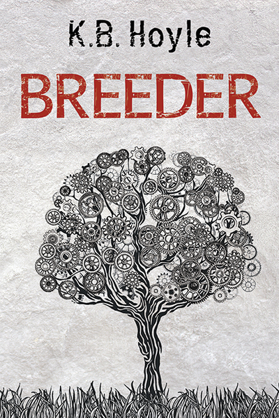 Breeder, K. B. Hoyle, young adult dystopia, young adult sci fi, YA novels, dystopian