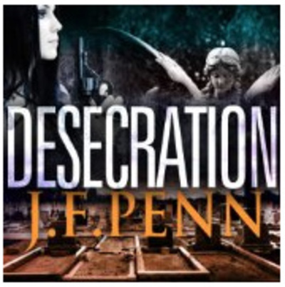 Desecration by J. F. Penn