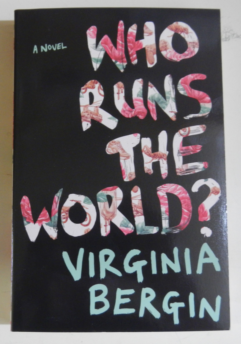 Who Runs The World? by Virginia Bergin