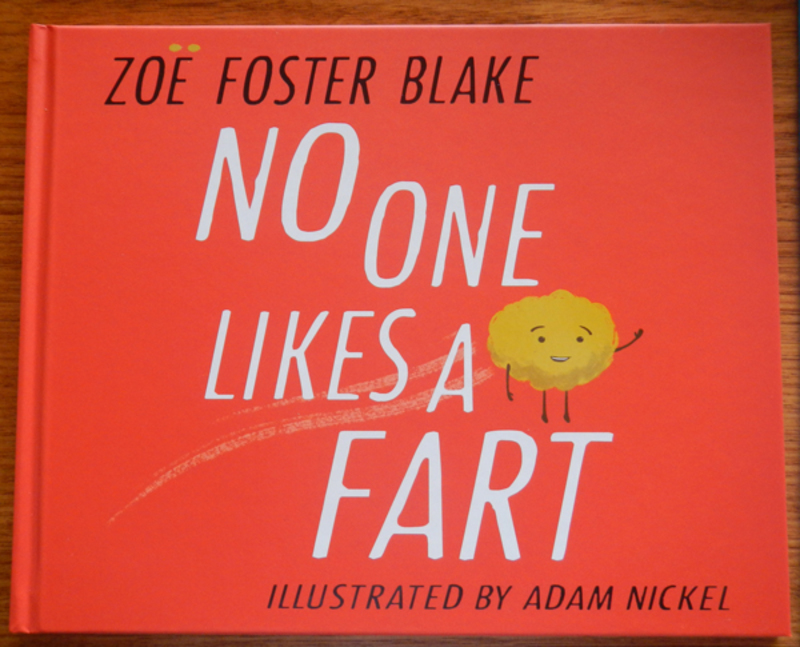 No One Likes A Fart by Zoë Foster Blake (Illustrated by Adam Nickel)