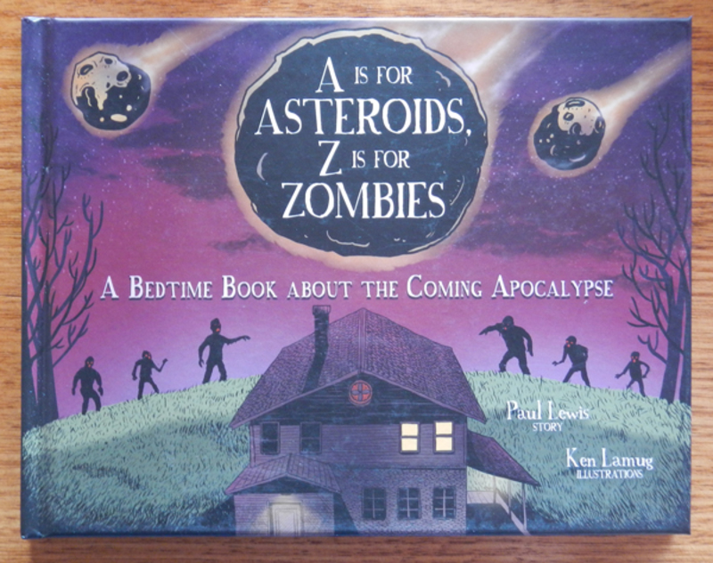 A Is For Asteroids, Z Is For Zombies by Paul Lewis