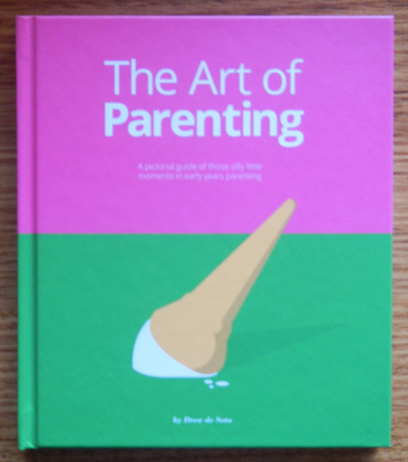 The Art Of Parenting by Drew de Soto