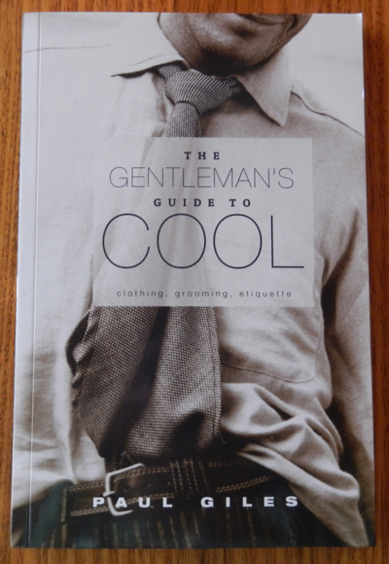 The Gentleman's Guide To Cool by Paul Giles