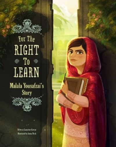 For the Right to Learn, Malala Yousafzai's Story, Malala Yousafzai, children's books about human rights, children's books about the Taliban