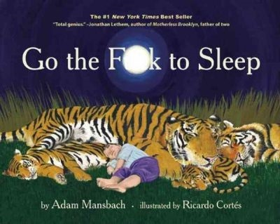 go the fuck to sleep, children's books, humour, parenting