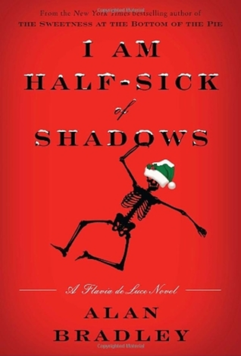 I am half sick of shadows, Flavia de Luce, Alan Bradley