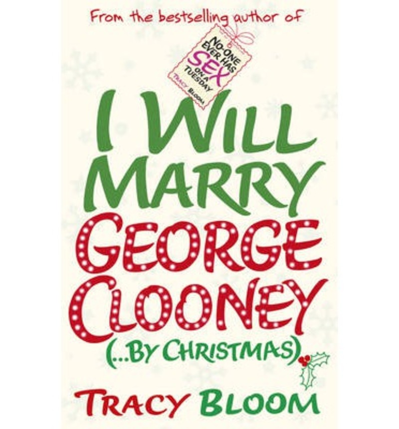 I will marry george clooney by Christmas, romance, contemporary romance, Tracy Bloom, George Clooney