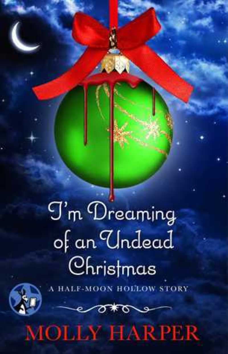 I'm Dreaming of an Undead Christmas, Naked Werewolf, Half Moon Hollow series, Molly Harper  - I'm Dreaming of an Undead Christmas