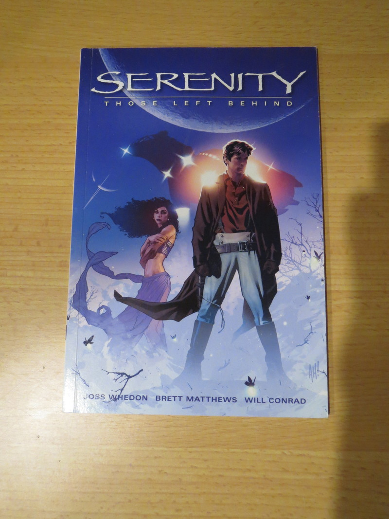 Serenity: Those Left Behind by Joss Whedon, Brett Matthews, and Will Conrad