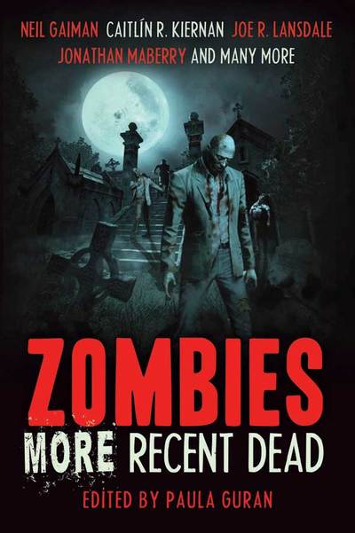 More Recent Dead, Zombies, zombie short stories, Neil Gaiman, Jonothan Maberry