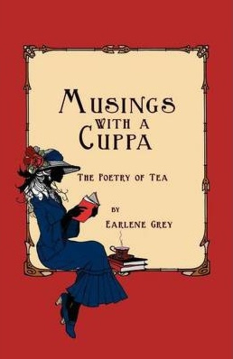 musings with a cuppa, poems about tea, Earlene Grey, the poetry of tea  - Musings with a Cuppa by Earlene Grey