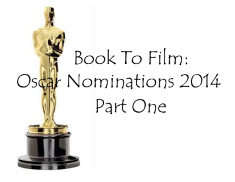 Book To Film: Oscar Nominations 2014- Part One