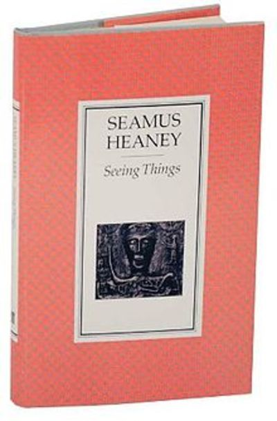 seamus heaney, seeing things, poetry