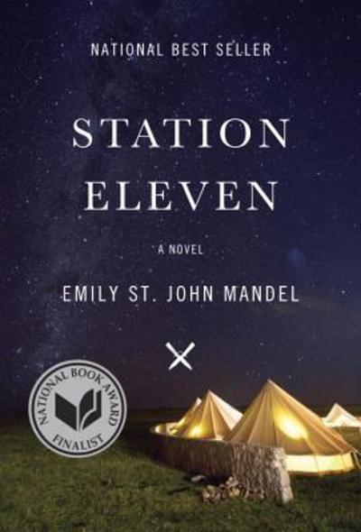 Station Eleven, post apocalyptic fiction, apocalypse, Emily st John Mandel