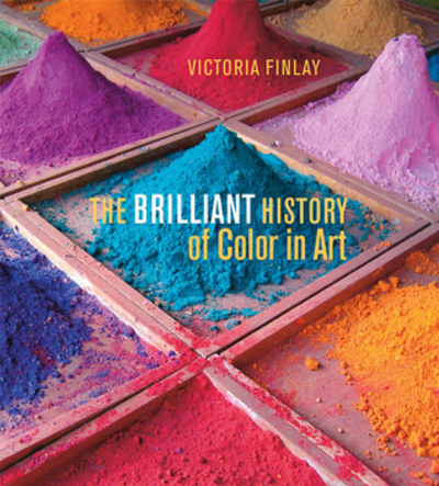 The Brilliant History of Color in Art, Victoria Finlay, art history, history of colour, history of color