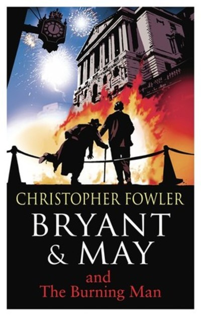 The Burning Man, Christopher Fowler, Bryant and May, Bryant and May #12