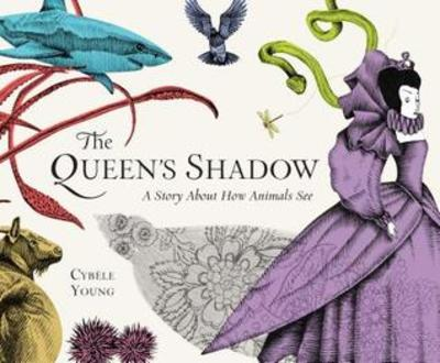 The Queen's Shadow, books about animals for children, science books for children, Cybele Young