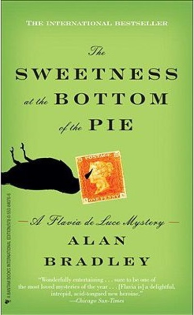 The Sweetness at the Bottom of the Pie, Flavia de Luce mysteries, mystery novel, mystery series, detective, Alan Bradley