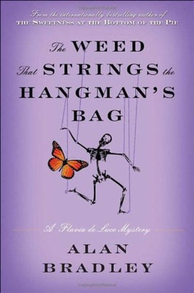 the weed that strings the hangman's bag, alan bradley, Flavia de Luce