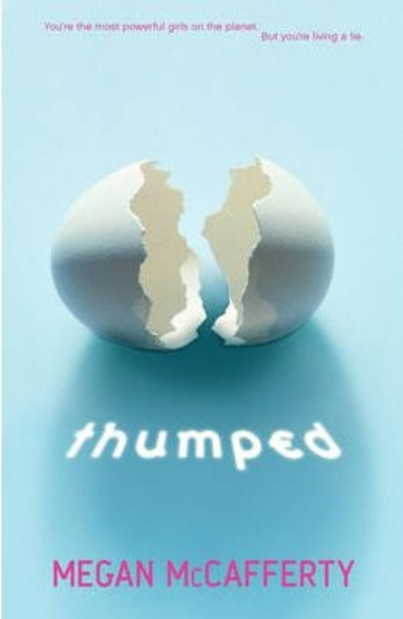 Thumped, Megan McCafferty, young adult books, feminist YA books, feminist young adult books, feminist teen books  - Thumped by Megan McCafferty