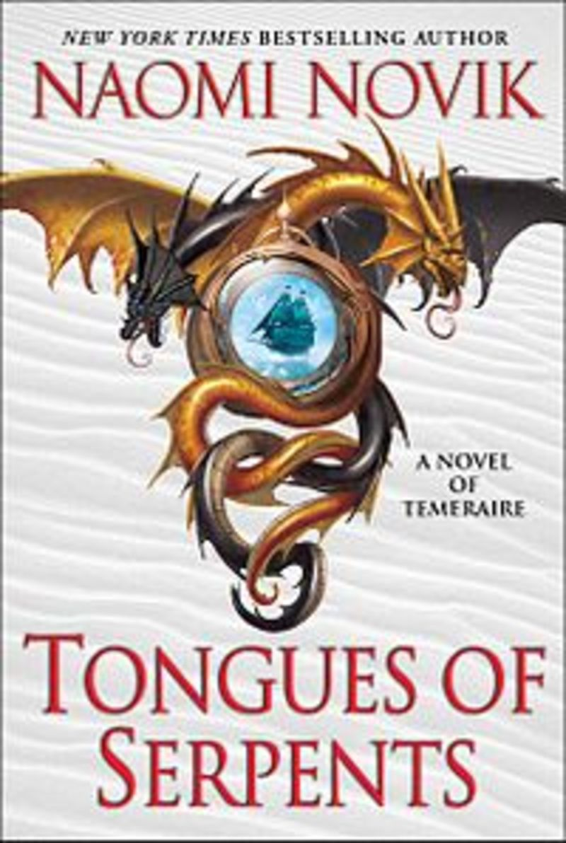 Temeraire: Tongues of Serpents by Naomi Novik (Book 6)